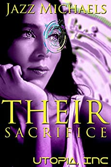 Their Sacrifice: A Reverse Harem Romance (Utopia Inc Book 2) by [Michaels, Jazz]