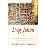 img - for [ Living Judaism: The Complete Guide to Jewish Belief, Tradition, and Practice [ LIVING JUDAISM: THE COMPLETE GUIDE TO JEWISH BELIEF, TRADITION, AND PRACTICE BY Dosick, Wayne ( Author ) May-19-1998[ LIVING JUDAISM: THE COMPLETE GUIDE TO JEWISH BELIEF, TRADITION, AND PRACTICE [ LIVING JUDAISM: THE COMPLETE GUIDE TO JEWISH BELIEF, TRADITION, AND PRACTICE BY DOSICK, WAYNE ( AUTHOR ) MAY-19-1998 ] By Dosick, Wayne ( Author )May-19-1998 Paperback book / textbook / text book