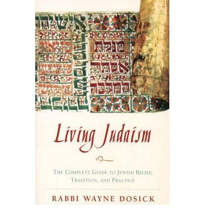 [ Living Judaism: The Complete Guide to Jewish Belief, Tradition, and Practice [ LIVING JUDAISM: THE COMPLETE GUIDE TO JEWISH BELIEF, TRADITION, AND PRACTICE BY Dosick, Wayne ( Author ) May-19-1998[ LIVING JUDAISM: THE COMPLETE GUIDE TO JEWISH BELIEF, TRADITION, AND PRACTICE [ LIVING JUDAISM: THE COMPLETE GUIDE TO JEWISH BELIEF, TRADITION, AND PRACTICE BY DOSICK, WAYNE ( AUTHOR ) MAY-19-1998 ] By Dosick, Wayne ( Author )May-19-1998 Paperback