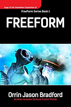 FreeForm: An Alien Invasion Science Fiction Thriller (Saga of the Dandelion Expansion Book 1) by [Bradford, Orrin Jason, Swift, Brad]