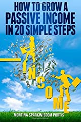 How to Grow a Passive Income in 20 Simple Steps (HOW TO MAKE MONEY ONLINE) (Volume 1) Paperback January 1, 2014 Paperback