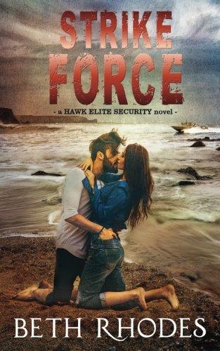 Download Strike Force (Hawk Elite Security) (Volume 4) ebook