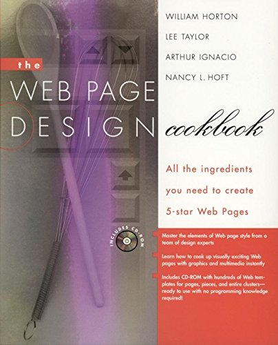 The Web Page Design Cookbook: All the Ingredients You Need to Create 5-Star Web Pages