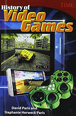 History Of Video Games (Turtleback School & Library Binding Edition) (Time for Kids Nonfiction Readers)