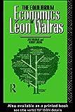 The Equilibrium Economics of Leon Walras, Jan Van Daal and Albert Jolink, 0415001579