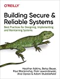 Building Secure and Reliable Systems: Best