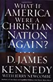 What If America Were a Christian Nation Again?, D. James Kennedy, 0785270426