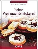 Feine Weihnachtsbäckerei (Küchen-Classics): Über 130 traumhafte Rezepte für Weihnachtsgebäck