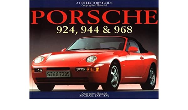 Porsche 924, 944, and 968: A Collectors Guide: Amazon.es: Michael Cotton: Libros en idiomas extranjeros