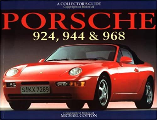 Porsche 924, 944, and 968: A Collectors Guide: Amazon.es: Michael Cotton: Libros en idiomas extranjeros