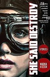 She Said Destroy by Nadia Bulkin horror story reviews