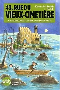43, rue du Vieux-Cimetière, tome 7 : La monstrueuse farce du Loch Ness par Kate Klise