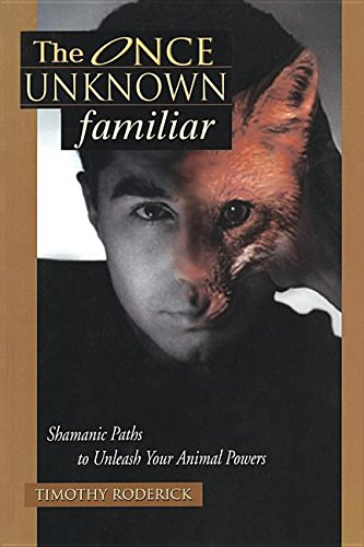 The Once Unknown Familiar: Shamanic Paths to Unleash Your Animal Powers ebook