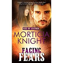 Facing Fears (Kiss of Leather Book 7)