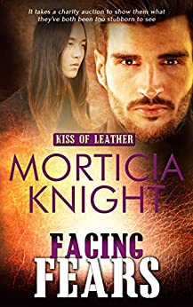 Facing Fears (Kiss of Leather Book 7) by [Knight, Morticia]