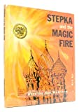 Stepka and the Magic Fire, Dorothy Van Woerkom, 0570034256