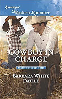 Cowboy in Charge (The Hitching Post Hotel) by [Daille, Barbara White]