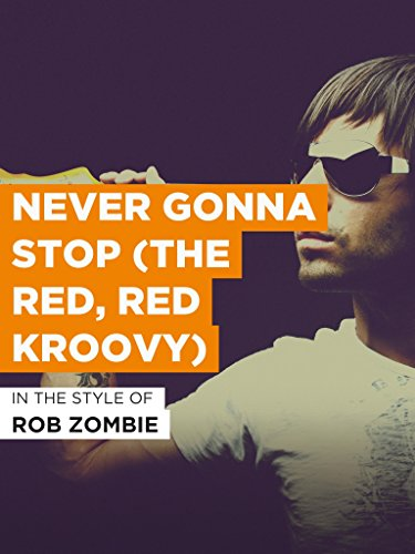 Never Gonna Stop (The Red, Red Kroovy)