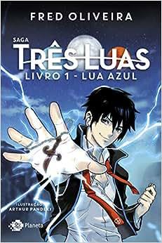 Saga três luas - Livro 1: Lua azul - Livros na Amazon