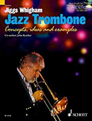 (Schott). This book/CD pack is an inspirational guide to playing jazz trombone. It includes an enhanced CD with play-along audio and video tracks recorded by Jiggs Whigham and the BBC Big Band.