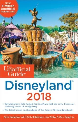 The Unofficial Guide to Disneyland 2018 (Unofficial Guides) cover