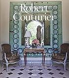 Robert Couturier: Designing Paradises