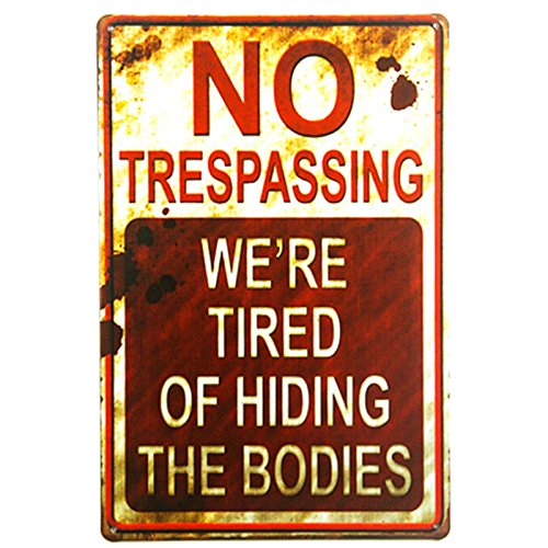 dingleiever-Shabby Chic Retro No Trespassing We're Tired of Hiding The Bodies Funny Metal Sign -