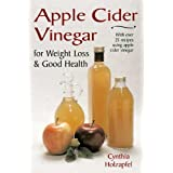 Apple Cider Vinegar for Weight Loss and Good Health