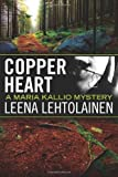 Front cover for the book Copper Heart by Leena Lehtolainen