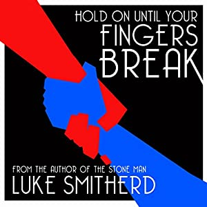 Hold on Until Your Fingers Break Audiobook