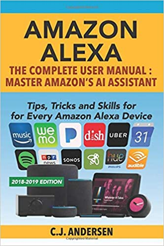 Amazon Alexa The Complete User Manual Tips Tricks Skills For