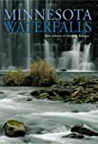 Minnesota Waterfalls, Steve Johnson and Kenneth Belanger, 1931599807