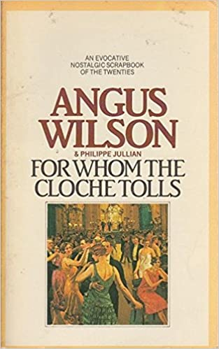 89b313c4a4c492 For Whom the Cloche Tolls: A Scrap-Book of the Twenties: Angus Wilson,  Philippe Jullian: 9780586048993: Amazon.com: Books
