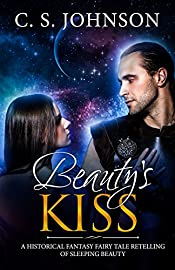 Beauty's Kiss: A Historical Fantasy Fairy Tale Retelling of Sleeping Beauty (Once Upon a Princess Book 3)