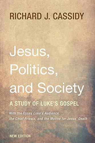 Jesus, Politics, and Society: A Study of Luke's Gospel