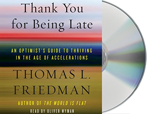 Thank You for Being Late: An Optimist's Guide to Thriving in the Age of Accelerations by Macmillan Audio (Image #1)