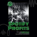 Spotify Profits: How I Got 100,000 Followers and 12
