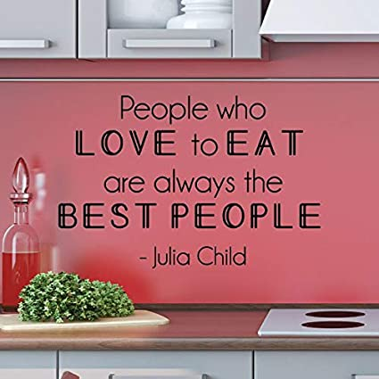 Amazoncom Wall Quotes Decal People Who Love To Eat Vinyl