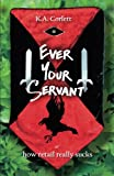 Ever Your Servant, K. A. Corlett, 1936785072