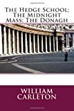 The Hedge School; the Midnight Mass; the Donagh, William William Carleton, 1495480003