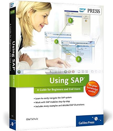 Using SAP: An Introduction for Beginners and End Users