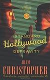 Standard Hollywood Depravity: A Ray Electromatic Mystery (Ray Electromatic Mysteries)