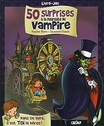50 surprises à la poursuite du vampire