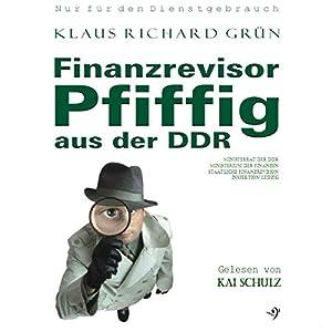 Finanzrevisor Pfiffig aus der DDR Hörbuch