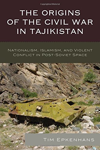 The Origins of the Civil War in Tajikistan: Nationalism, Islamism, and Violent Conflict in Post-Soviet Space (Contemporary Central Asia: Societies, Politics, and Cultures) (History Of Russia Central Asia compare prices)