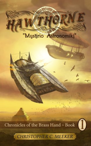 Book: HAWTHORNE - Chronicles of the Brass Hand - Mystirio Astronomiki by Christopher C. Meeker