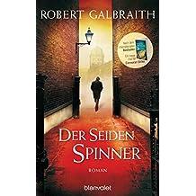 Der Seidenspinner: Roman (Die Cormoran-Strike-Reihe 2) (German Edition)