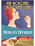 The Poisoned Chocolates Case (Golden Age Classics)