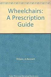 Wheelchairs: A Prescription Guide
