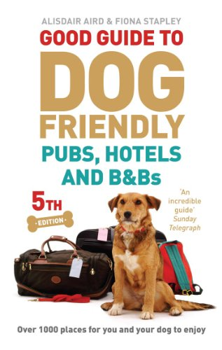 - Good Guide to Dog Friendly Pubs, Hotels and B&Bs: 5th Edition